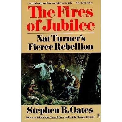 the fire of jubilee by stephen b oates a story of nathaniel turned an african american slave As african americans' place in american society has changed over the centuries, so, too, have the the harlem renaissance marked a turning point for african american literature prior to this time in all, baldwin wrote nearly 20 books, including such classics as another country and the fire next time.