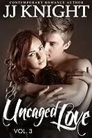 Uncaged Love #3 (Uncaged Love #3)