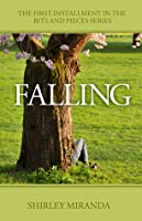 Falling (Bits and Pieces, Book 1)