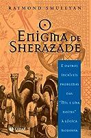 The Riddle Of Scheherazade And Other Amazing Puzzles Ancient Modern O Enigma De Sherazade E Outros Incriveis Problemas Das Mil Uma Noites A Logica
