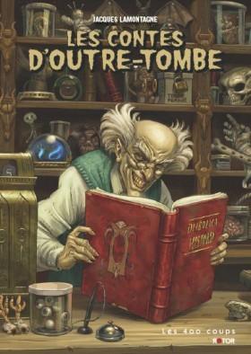 Les contes d'outre-tombe Jacques Lamontagne