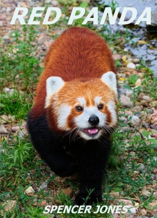 Red Panda: Learn About Red Pandas-Amazing Pictures & Fun Facts (Amazing Nature Childrens Books Book 3)