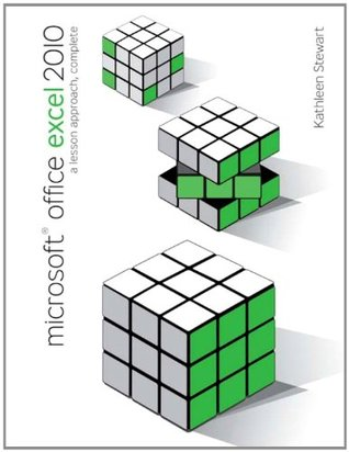 Microsoft Office Excel 2010: A Lesson Approach, Complete