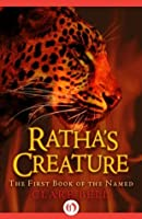 Ratha's Creature (The Named, #1)
