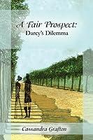 A Fair Prospect: Darcy's Dilemma