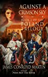 Against a Crimson Sky (The Poland Trilogy, #2)