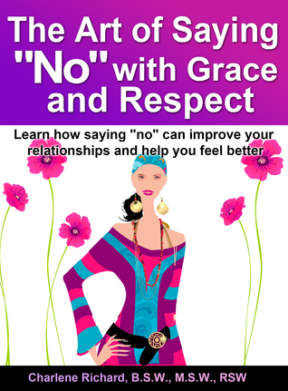 "The Art of Saying ""No"" with Grace and Respect"