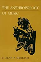 The Anthropology of Music