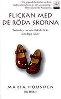 Flickan med de röda skorna: Berättelsen om min älskade flicka som dog i cancer