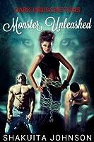 Monster Unleashed (Dark Indiscretions, #2)