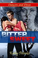 Bittersweet (Dancers and Divas #2)