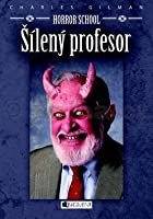 Šílený profesor  (Tales from Lovecraft Middle School, #1)