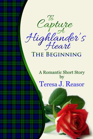 To Capture A Highlander's Heart: The Beginning