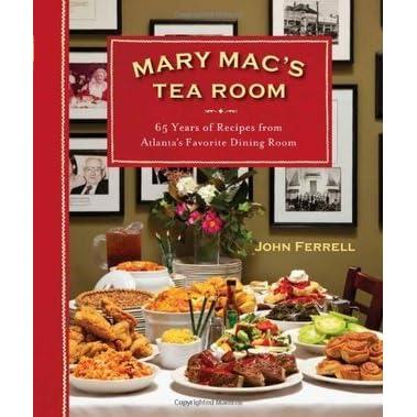 Mary Mac\'s Tea Room: 70 Years of Recipes from Atlanta\'s Favorite ...