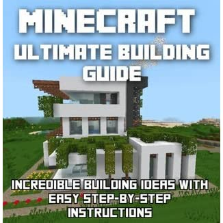 Minecraft Ultimate Building Guide Incredible Building Ideas