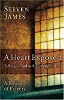 Heart Exposed, A: Talking to God with Nothing to Hide