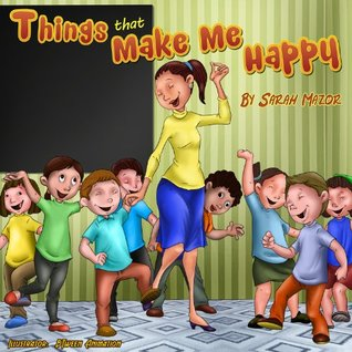 Things that Make Me Happy (Children's Picture Book for Ages 4-8) (Children's Books with Good Values)