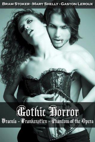 Gothic Horror: Dracula / Frankenstein / The Phantom of the Opera