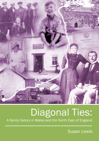 Diagonal Ties: A family history in Wales and the North East of England