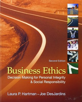 Business Ethics: Decision Making for Personal Integrity and Social Responsibility