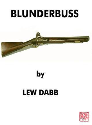 Blunderbuss Lew Dabb