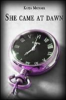 She Came At Dawn