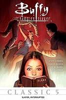 Buffy The Vampire Slayer: Slayer, Interrupted (Buffy Classics, #5)