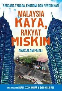 Malaysia Kaya, Rakyat Miskin