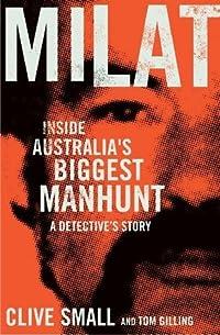 Milat: Inside Australia's Biggest Manhunt - A Detective's Story