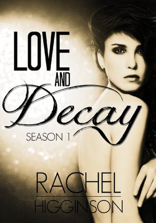 Love and Decay Omnibus: Season One (Love and Decay, #1-12)