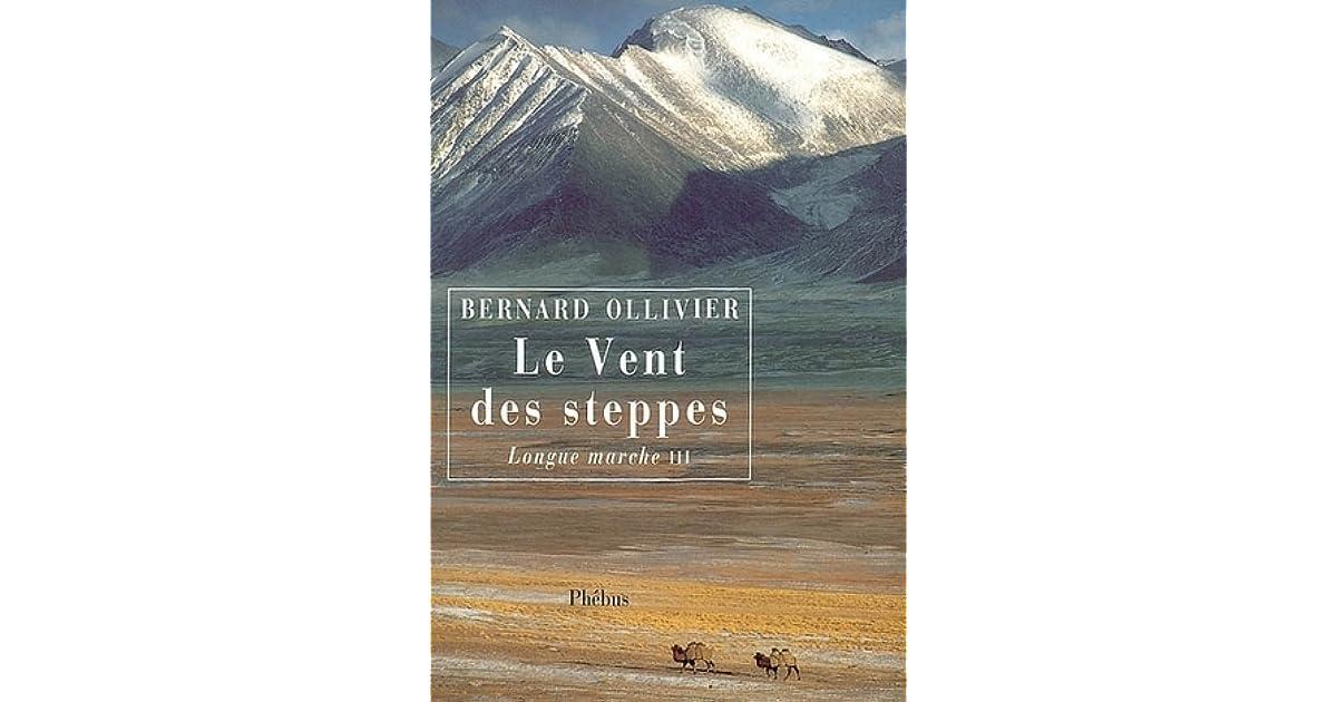 Le Vent Des Steppes La Longue Marche 3 By Bernard Ollivier