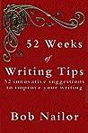 52 Weeks of Writing Tips by Bob Nailor