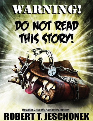 Warning! Do Not Read This Story!
