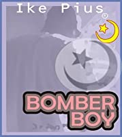 Bomber Boy: Rise of The Underwear Bomber