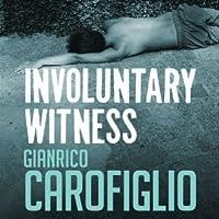 Involuntary Witness (Guido Guerrieri #1)