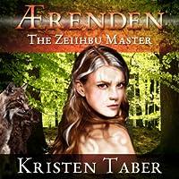 Aerenden: The Zeiihbu Master (Ærenden, #3)