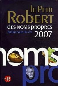 Le Petit Robert Des Noms Propres: Dictionnaire Illustre