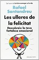 Les ulleres de la felicitat: Descobreix la teva fortalesa emocional