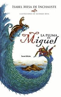 La Pluma de Miguel: Una Aventura En Los Andes