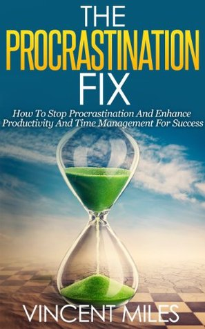 Procrastination Self Help: How To Stop Procrastination And Enhance Productivity And Time Management For Success! (Overcome Procrastination, Motivational Self Help, Personal Transformation Book 1)