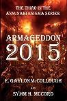 Armageddon 2015: The Annunaki Enigma Series