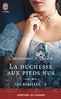 La duchesse aux pieds nus (Les rebelles, #3)