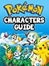 Pokemon Characters Guide: The Complete List!