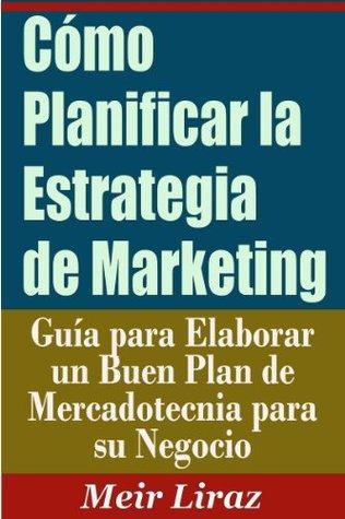 Cómo Planificar la Estrategia de Marketing