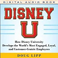 Disney U How Disney University Develops The Worlds Most Engaged