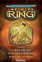 A Maldição dos Ancestrais (Infinity Ring #4)