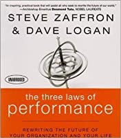 The Three Laws of Performance: Rewriting the Future of Your Organization and Your Life (Audio CD)
