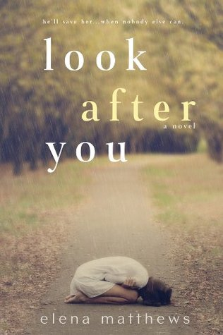 Look After You (Look After You, #1) by Elena Matthews