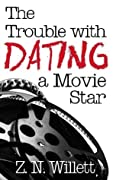 The Trouble with Dating a Movie Star