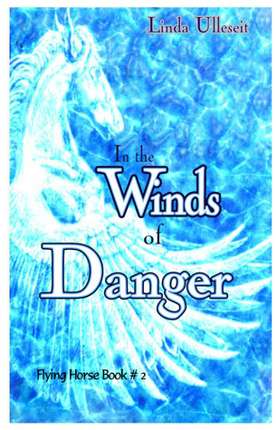 In the Winds of Danger (Flying Horse Books Book 2)